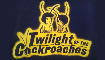 """Streamline Pictures – Part 14: """"Twilight Of The Cockroaches"""""""