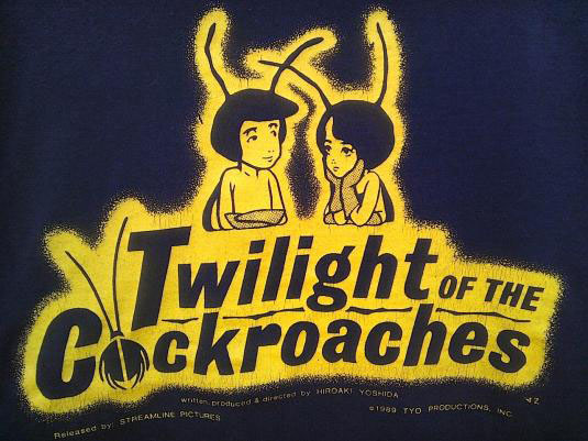 "A tee-shirt created by Streamline Pictures to promote their release of ""Twihlight Of The Cockroaches"""
