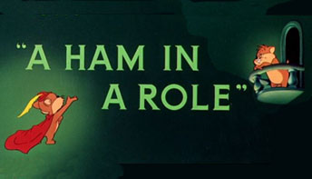 "Robert McKimson's ""A Ham In A Role"""