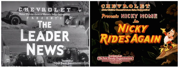 "Two of the series that were part of the Direct Mass Selling Program: The ""Chevrolet Leader News"" novelty newsreel series and the ""Nicky Nome"" Technicolor cartoon series which evolved out of one shot Cinderella themed cartoons."
