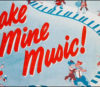 "Covering the Tunes of Disney's ""Make Mine Music"""