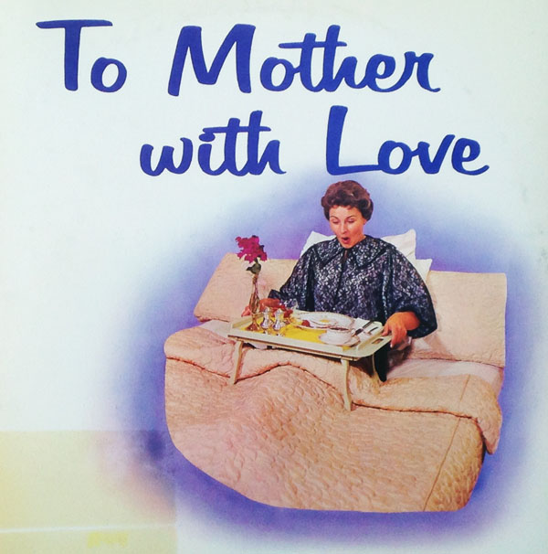 To Mother With Love-600