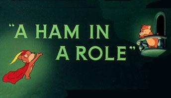 "Robert McKimson's ""A Ham In A Role"""