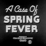 "The title card to ""A Case Of Spring Fever"".  By 1940, the Jam Handy Organization stopped crediting the Chevrolet as the presenters as a way to make the films more subliminal in advertising nature."
